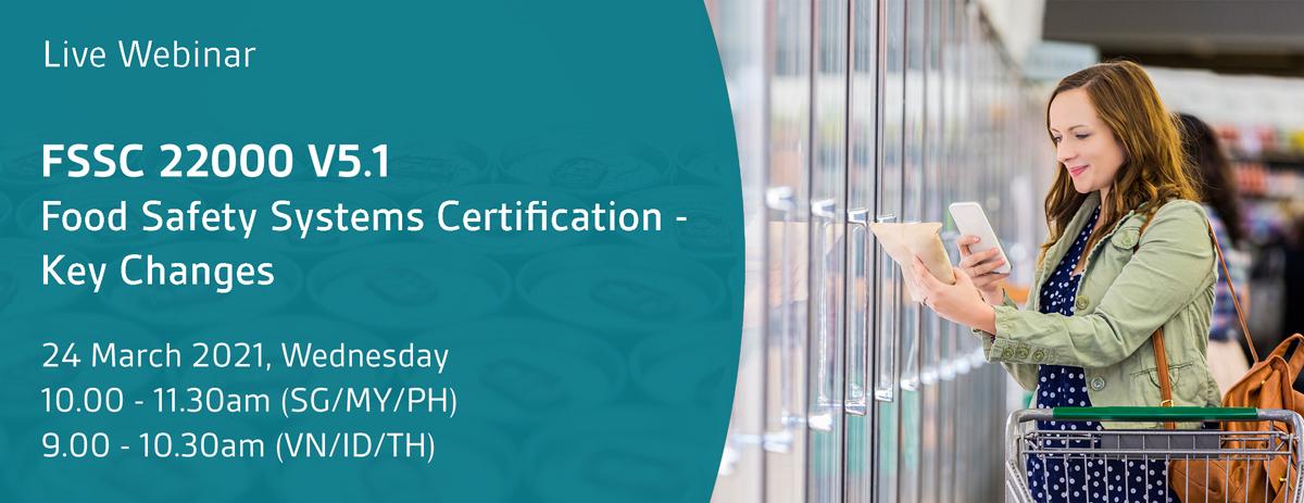 Key changes webinar: FSSC 22000 v5, and ISO 22000:2018. Monday 4 November 2019  2:00 - 3:00 PM GMT